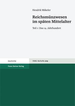 Reichsmünzwesen im späten Mittelalter. Tome 1: Das 14. Jahrhundert