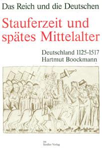 Hartmut Boockmann: Stauferzeit und spätes Mittelalter