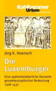 Jörg K. Hoensch: Die Luxemburger