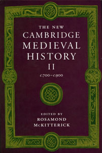 Rosamond McKitterick: The New Cambridge Medieval History